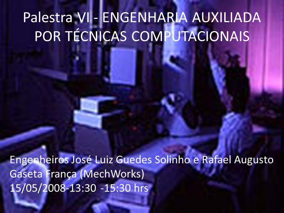 Palestra VI - ENGENHARIA AUXILIADA POR TÉCNICAS COMPUTACIONAIS