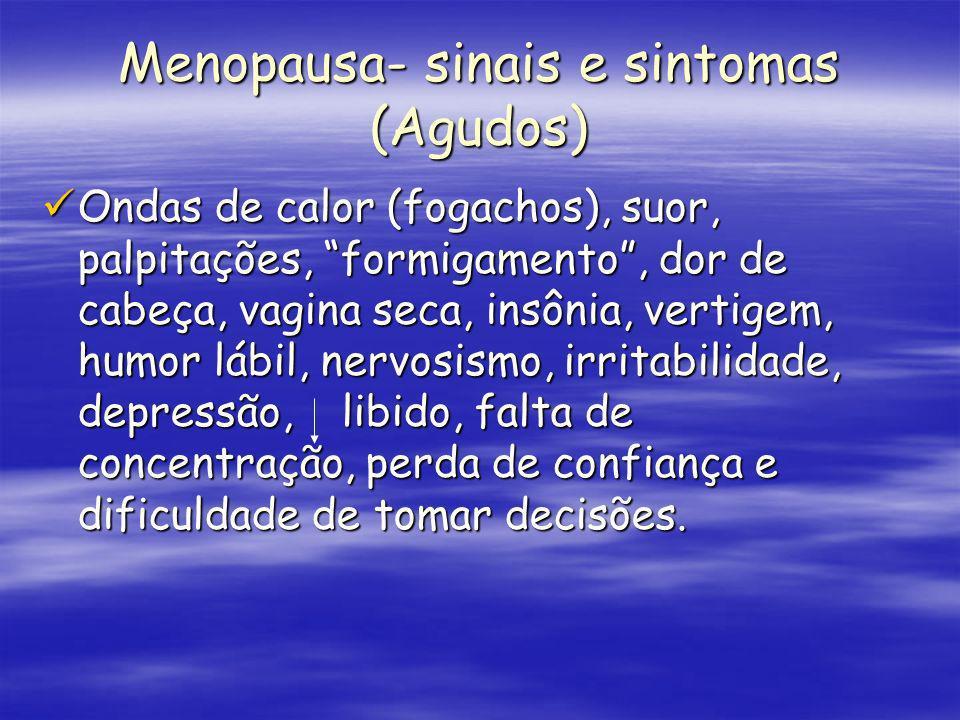 Menopausa- sinais e sintomas (Agudos)