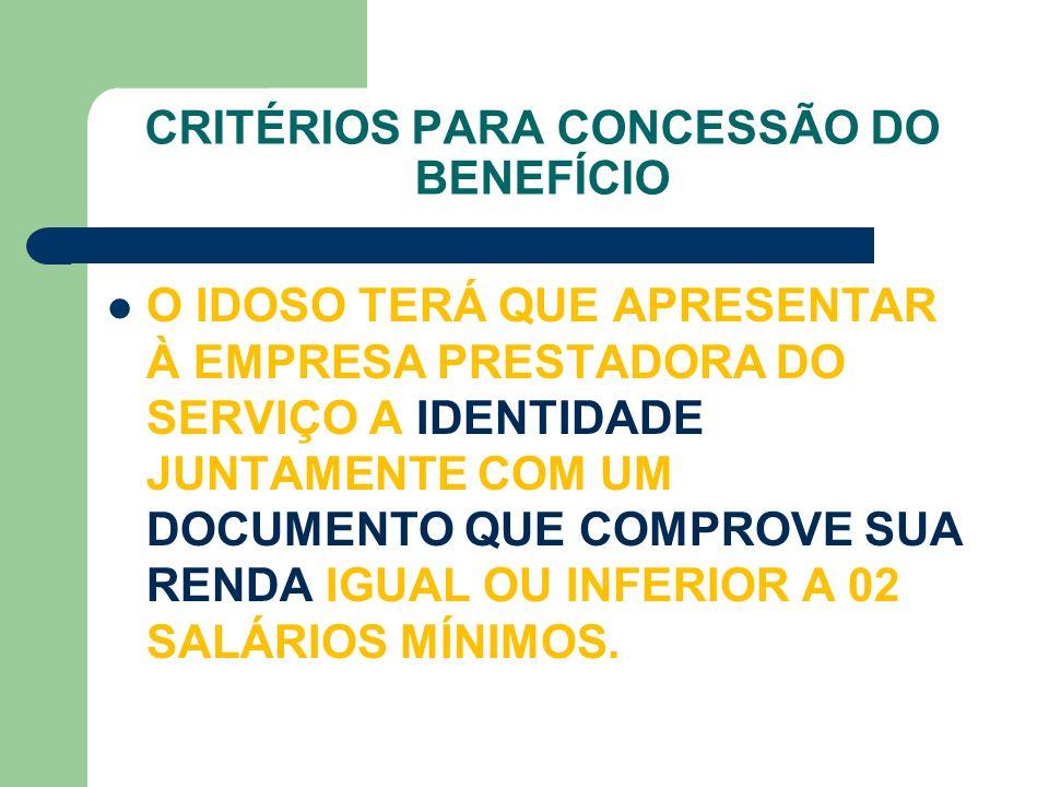 CRITÉRIOS PARA CONCESSÃO DO BENEFÍCIO