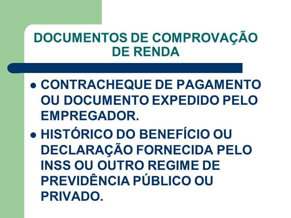 DOCUMENTOS DE COMPROVAÇÃO DE RENDA