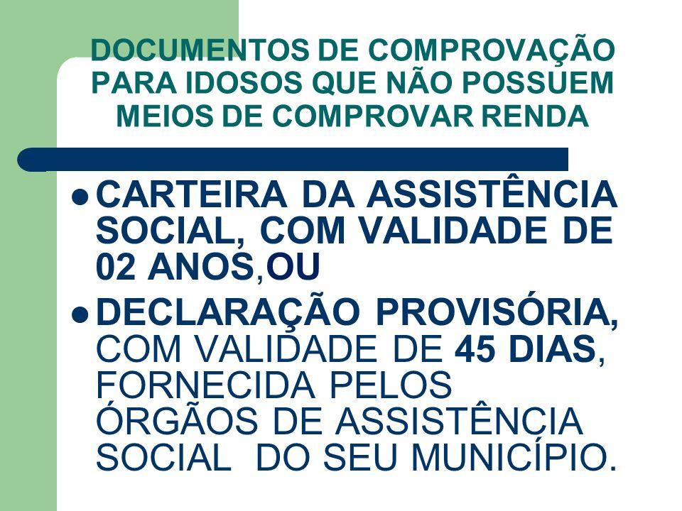CARTEIRA DA ASSISTÊNCIA SOCIAL, COM VALIDADE DE 02 ANOS,OU