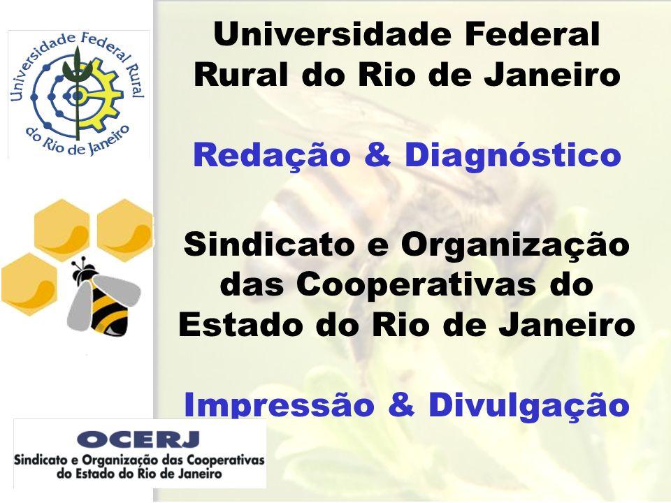 Universidade Federal Rural do Rio de Janeiro Redação & Diagnóstico Sindicato e Organização das Cooperativas do Estado do Rio de Janeiro Impressão & Divulgação