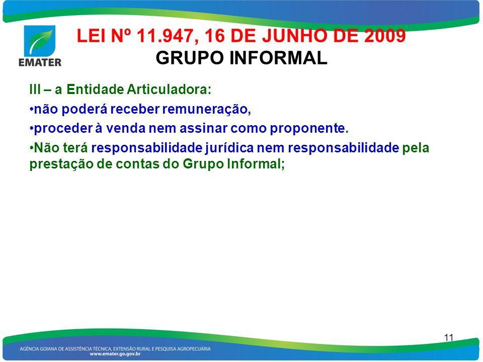 LEI Nº 11.947, 16 DE JUNHO DE 2009 GRUPO INFORMAL