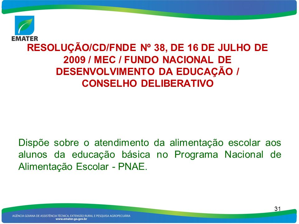 RESOLUÇÃO/CD/FNDE Nº 38, DE 16 DE JULHO DE 2009 / MEC / FUNDO NACIONAL DE DESENVOLVIMENTO DA EDUCAÇÃO / CONSELHO DELIBERATIVO