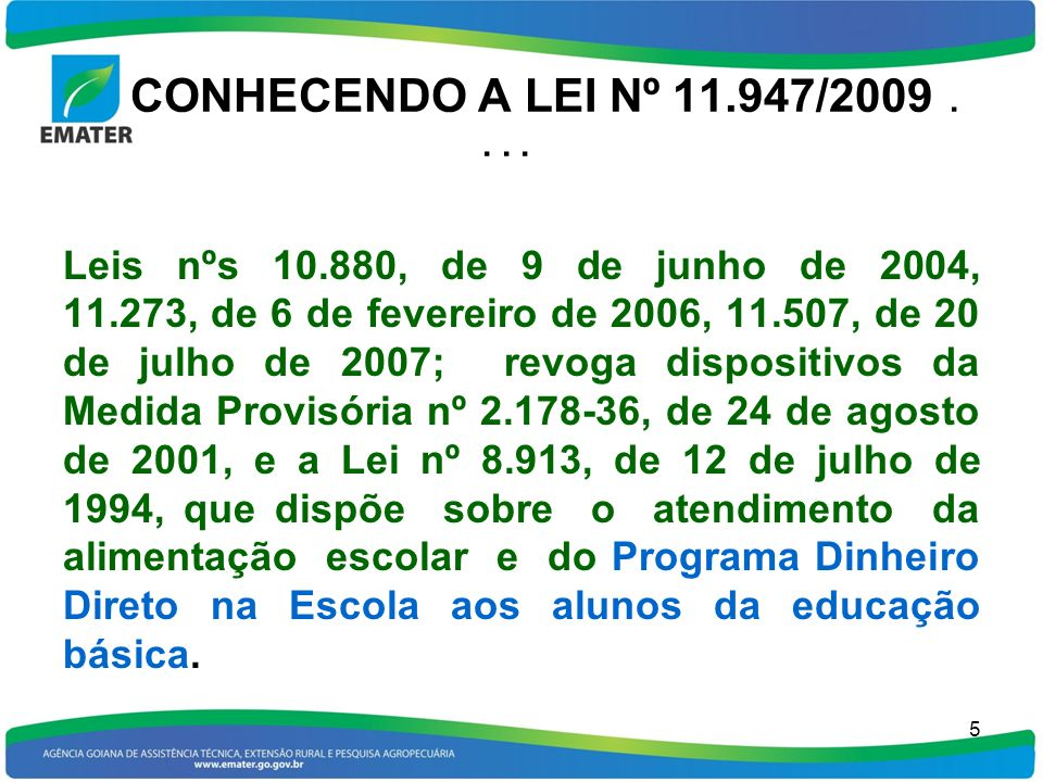 CONHECENDO A LEI Nº 11.947/2009 . . . .
