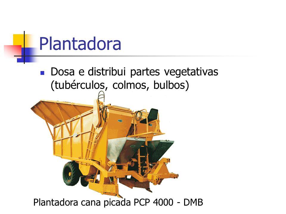 Plantadora Dosa e distribui partes vegetativas (tubérculos, colmos, bulbos) Plantadora cana picada PCP 4000 - DMB.