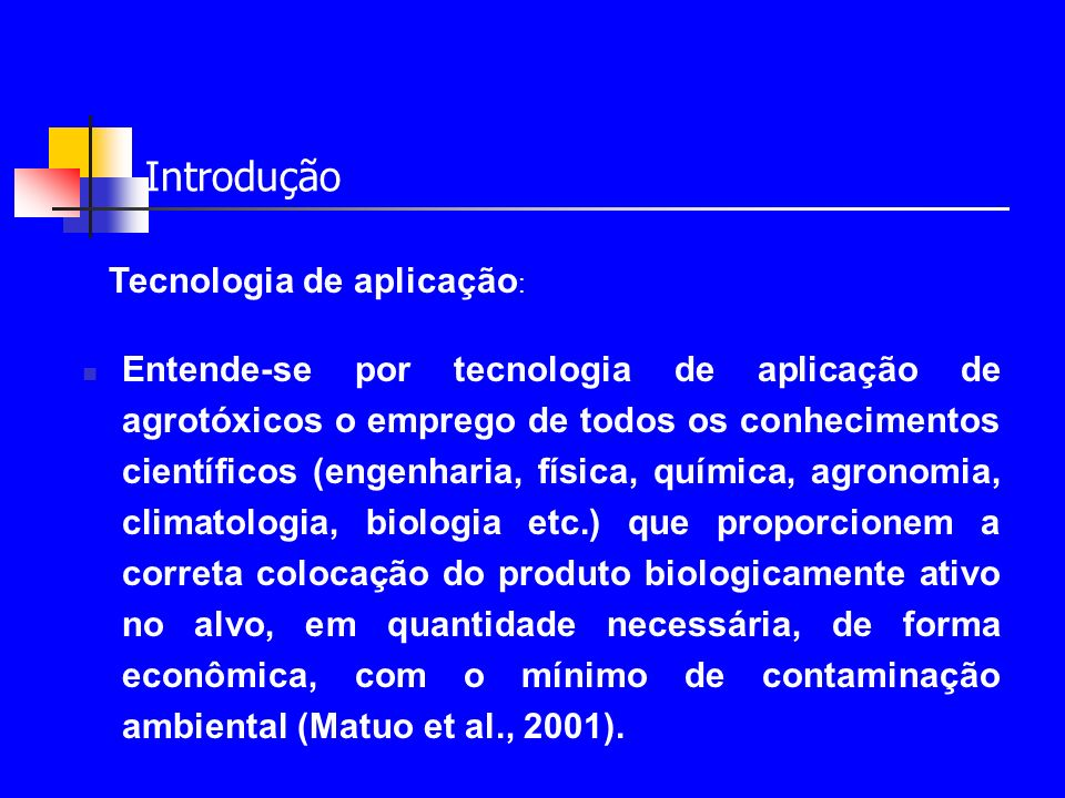 Introdução Tecnologia de aplicação: