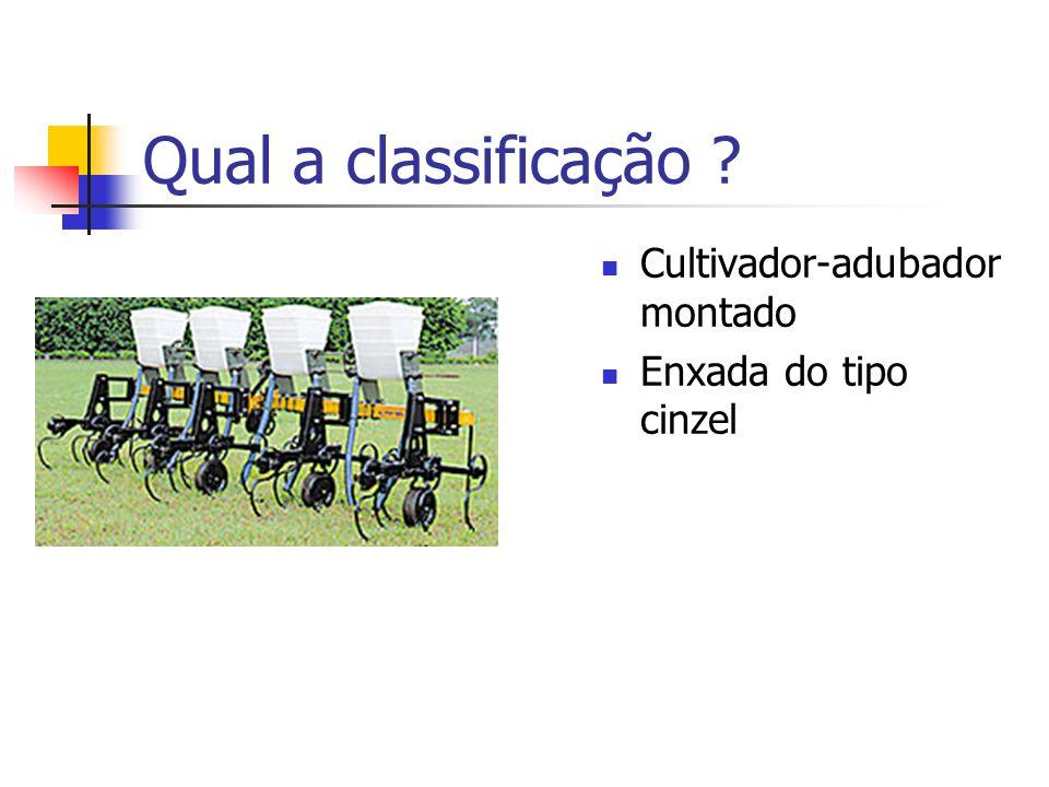 Qual a classificação Cultivador-adubador montado