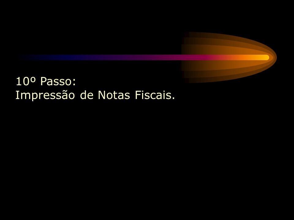 10º Passo: Impressão de Notas Fiscais.