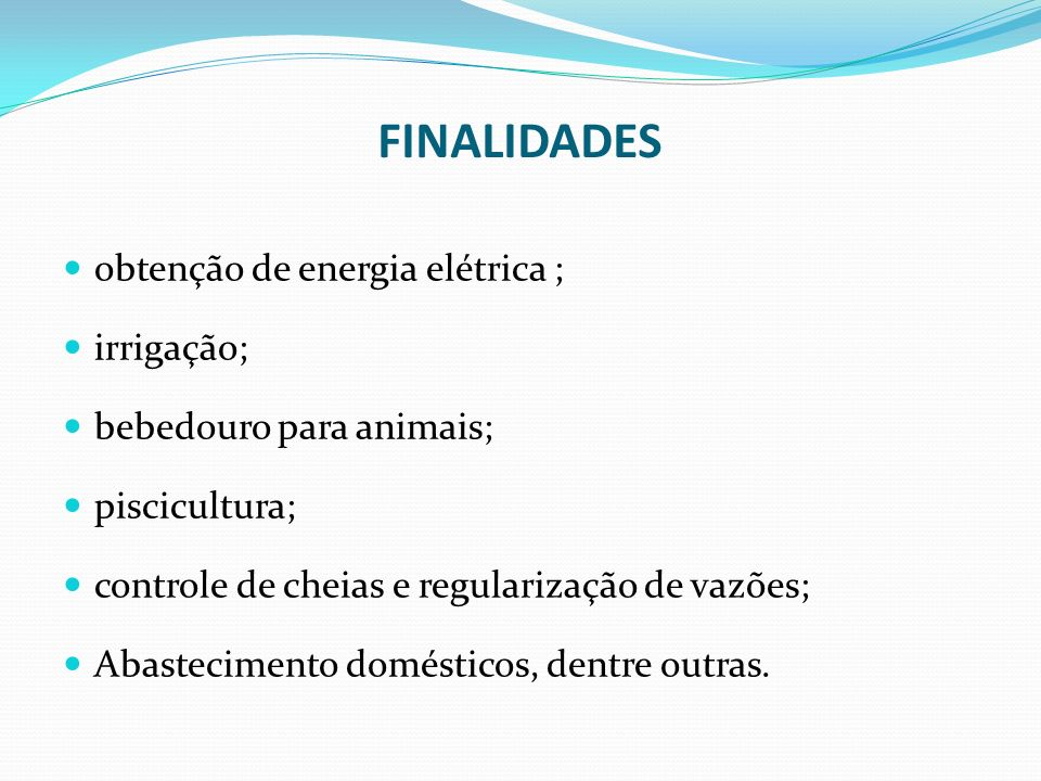 FINALIDADES obtenção de energia elétrica ; irrigação;