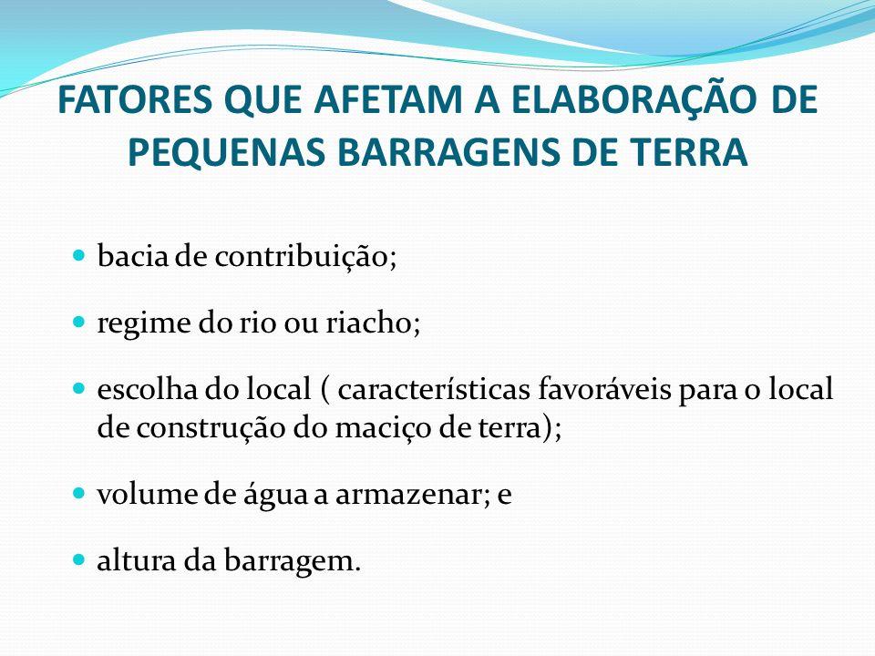 FATORES QUE AFETAM A ELABORAÇÃO DE PEQUENAS BARRAGENS DE TERRA