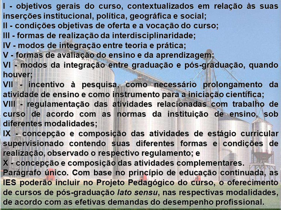 I - objetivos gerais do curso, contextualizados em relação às suas inserções institucional, política, geográfica e social;