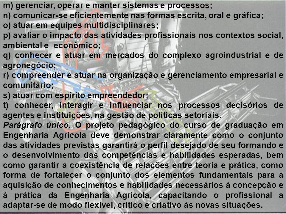 m) gerenciar, operar e manter sistemas e processos;