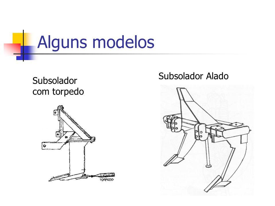 Alguns modelos Subsolador Alado Subsolador com torpedo