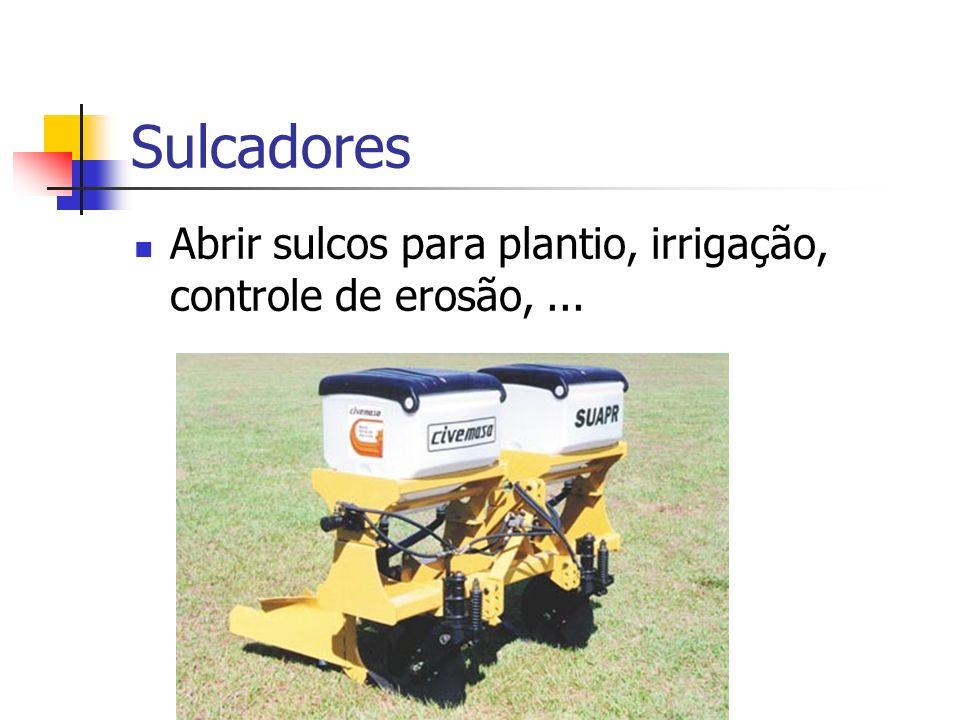 Sulcadores Abrir sulcos para plantio, irrigação, controle de erosão, ...