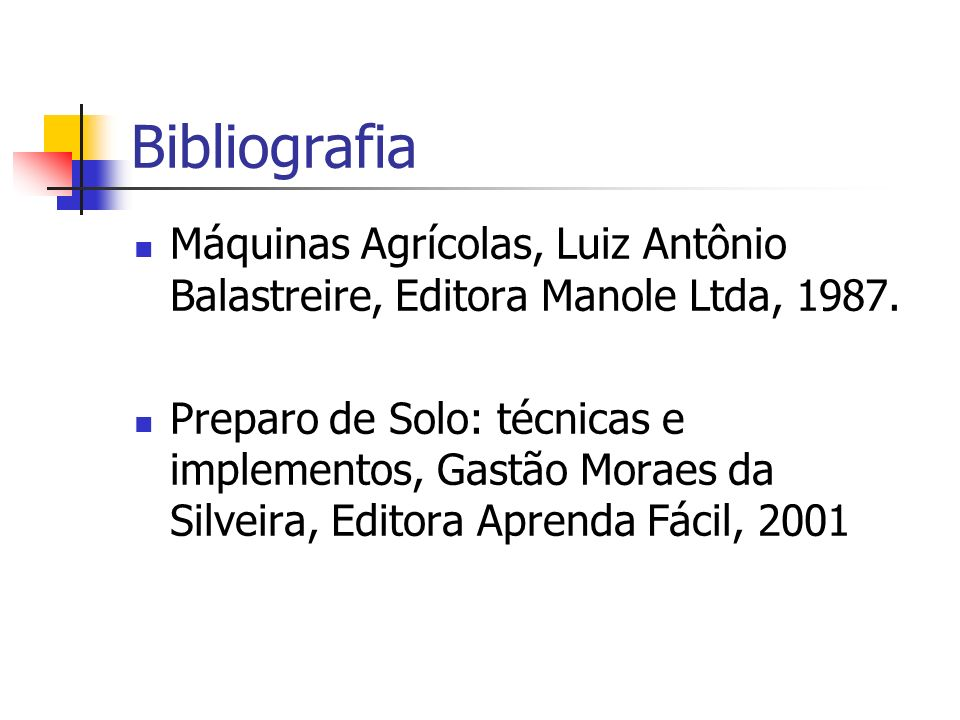 Bibliografia Máquinas Agrícolas, Luiz Antônio Balastreire, Editora Manole Ltda, 1987.