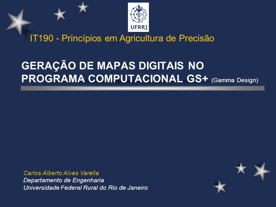 GERAÇÃO DE MAPAS DIGITAIS NO PROGRAMA COMPUTACIONAL GS+ (Gamma Design)