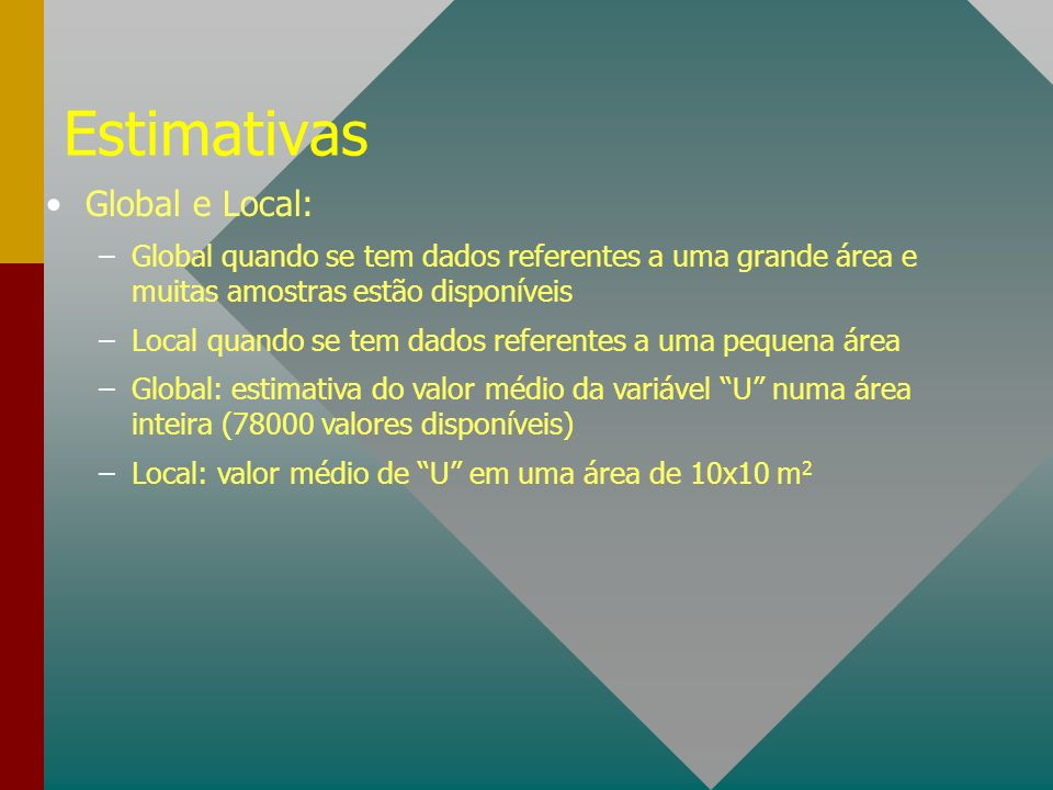 Estimativas Global e Local: