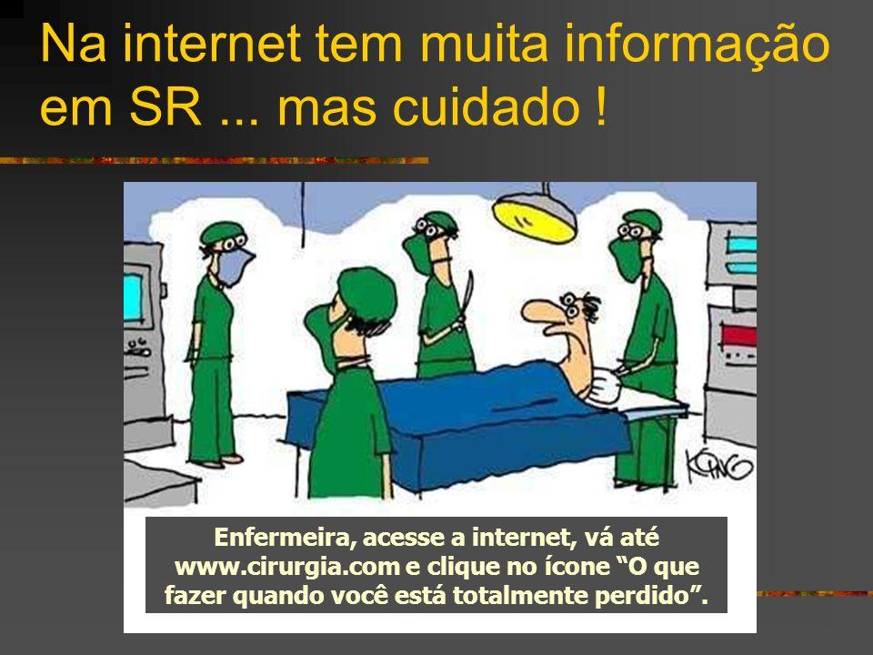 Na internet tem muita informação em SR ... mas cuidado !