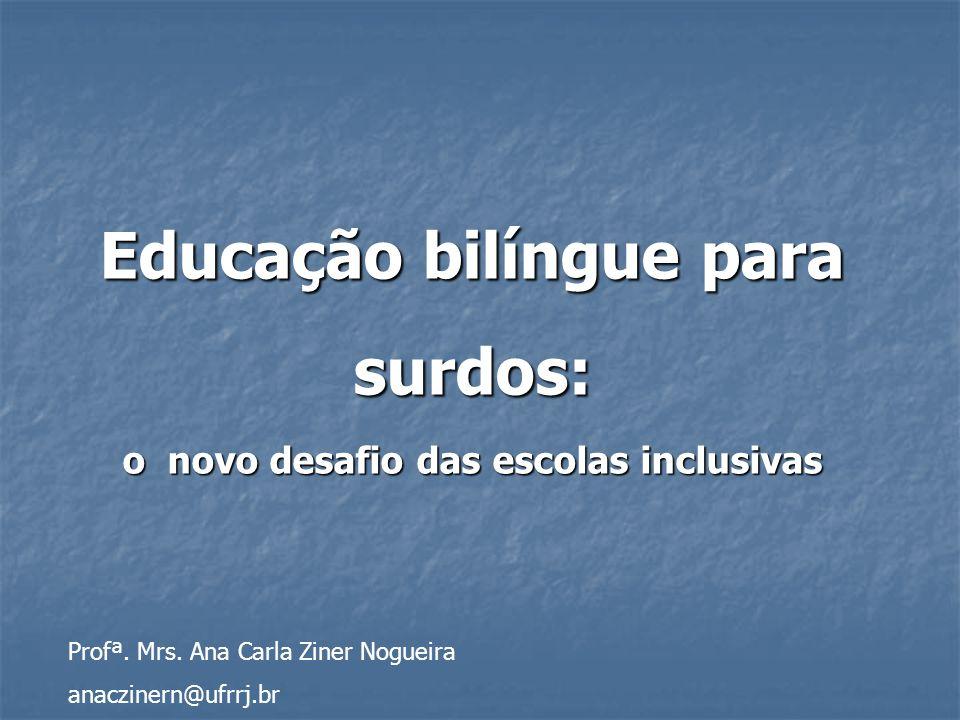 Educação bilíngue para surdos: o novo desafio das escolas inclusivas
