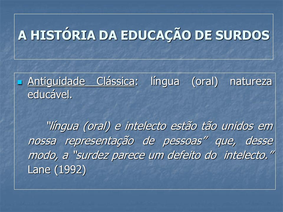A HISTÓRIA DA EDUCAÇÃO DE SURDOS