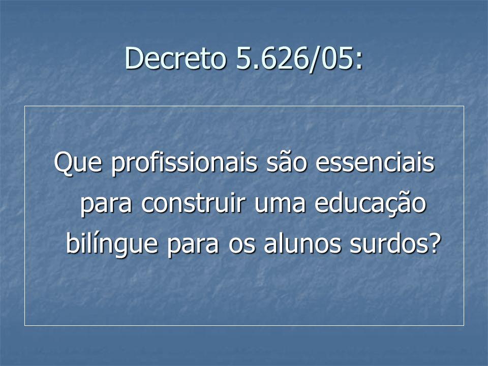 Decreto 5.626/05: Que profissionais são essenciais para construir uma educação bilíngue para os alunos surdos