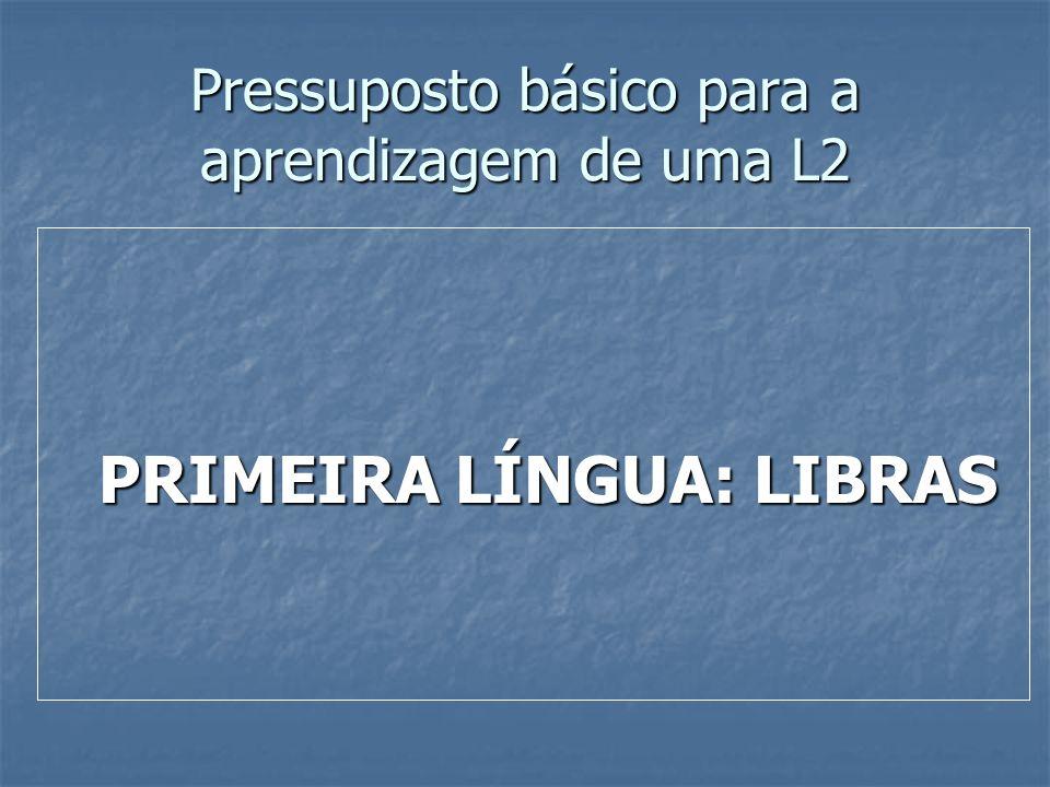 Pressuposto básico para a aprendizagem de uma L2