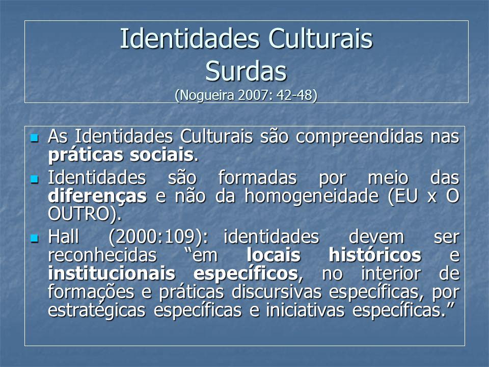 Identidades Culturais Surdas (Nogueira 2007: 42-48)