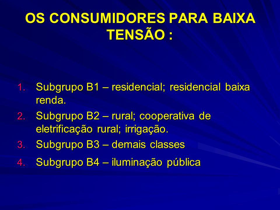 OS CONSUMIDORES PARA BAIXA TENSÃO :