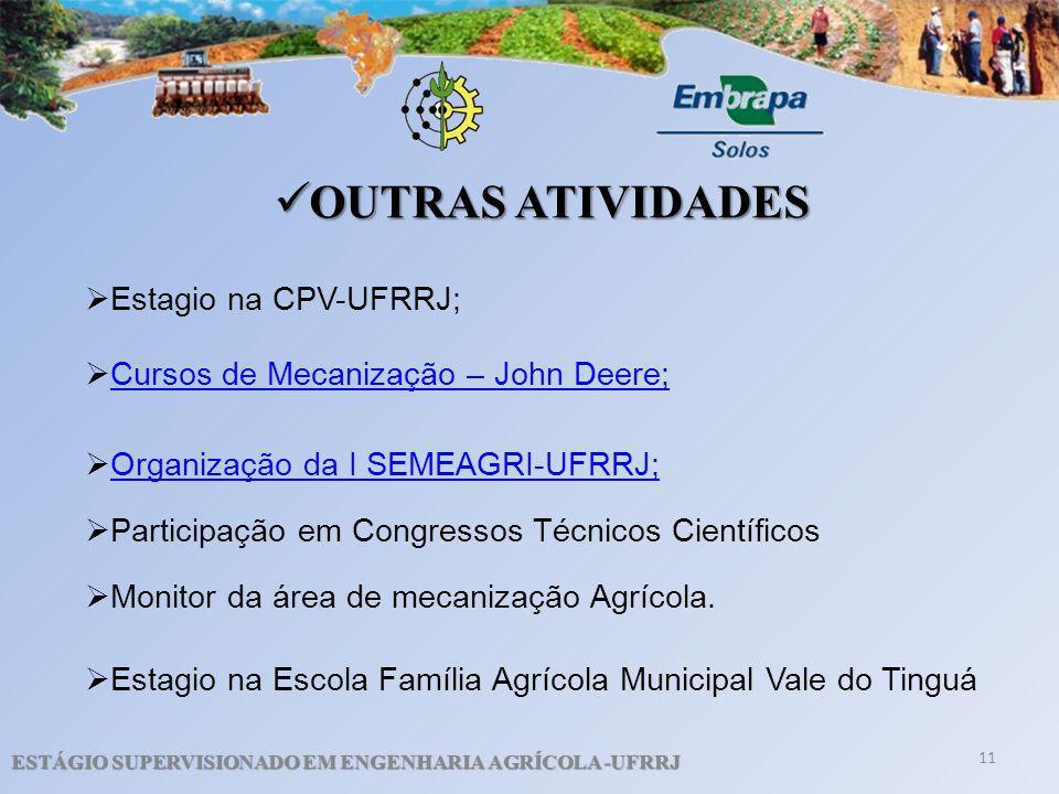 OUTRAS ATIVIDADES Estagio na CPV-UFRRJ;