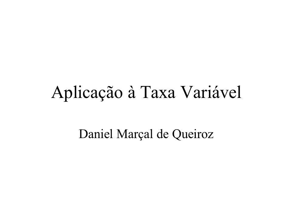 Aplicação à Taxa Variável