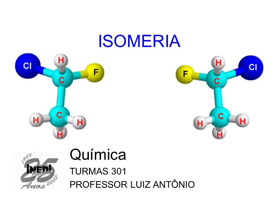 Química TURMAS 301 PROFESSOR LUIZ ANTÔNIO