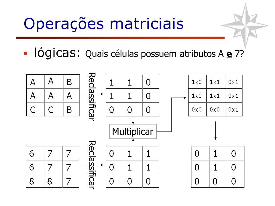 Operações matriciais lógicas: Quais células possuem atributos A e 7