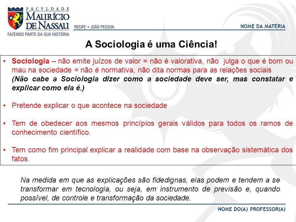 A Sociologia é uma Ciência!