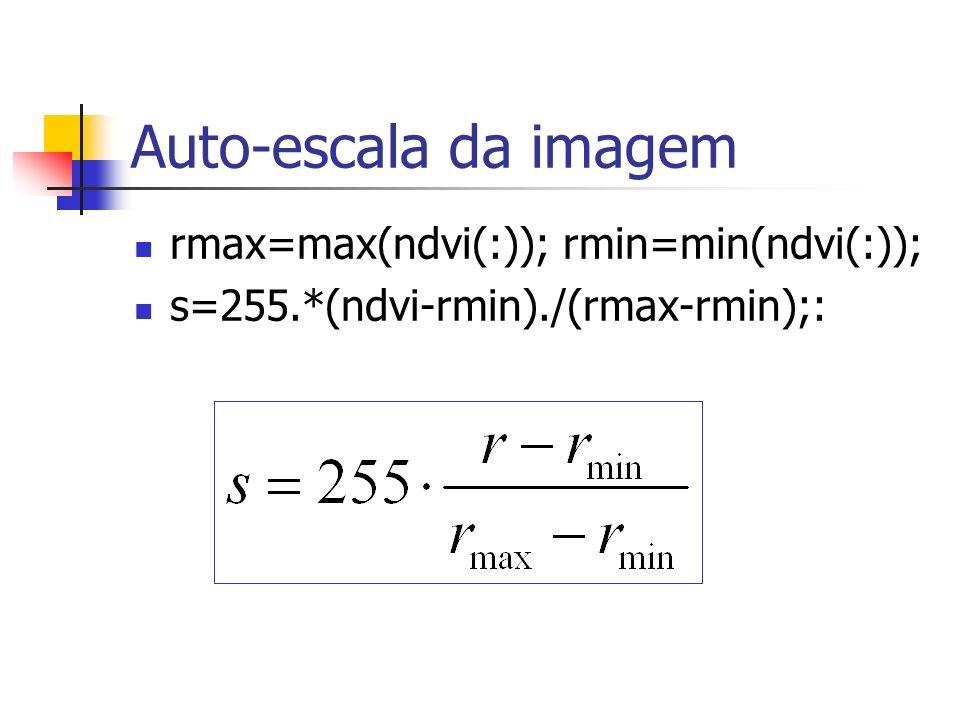 Auto-escala da imagem rmax=max(ndvi(:)); rmin=min(ndvi(:));