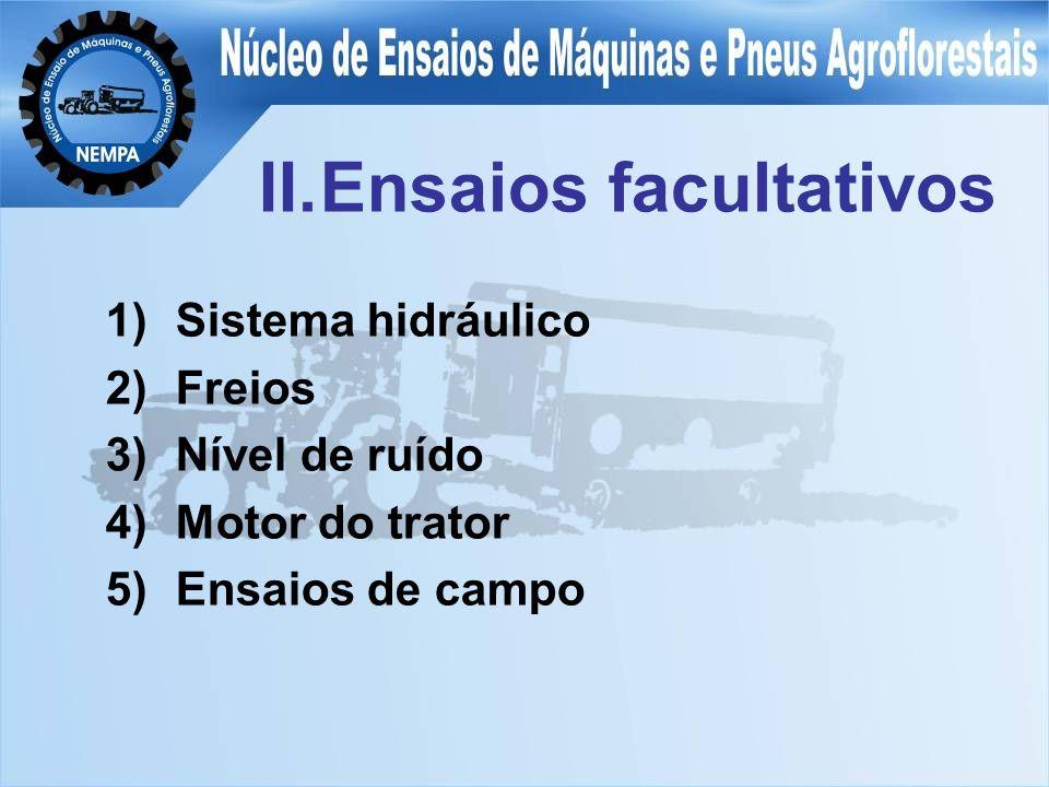 Ensaios facultativos Sistema hidráulico Freios Nível de ruído
