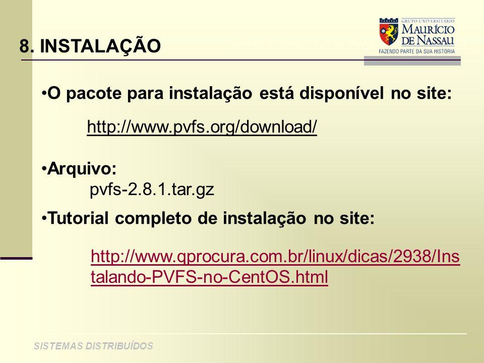 8. INSTALAÇÃO O pacote para instalação está disponível no site: