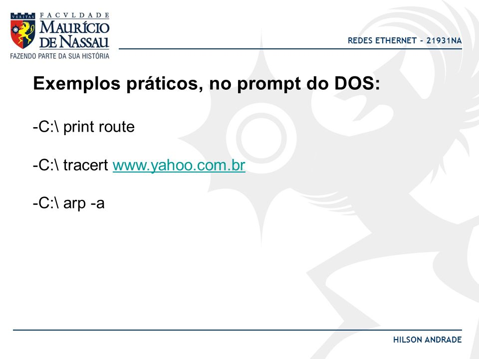 Exemplos práticos, no prompt do DOS: