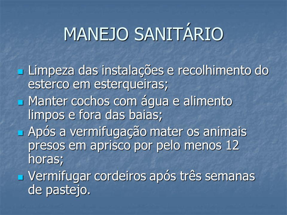 MANEJO SANITÁRIOLimpeza das instalações e recolhimento do esterco em esterqueiras; Manter cochos com água e alimento limpos e fora das baias;