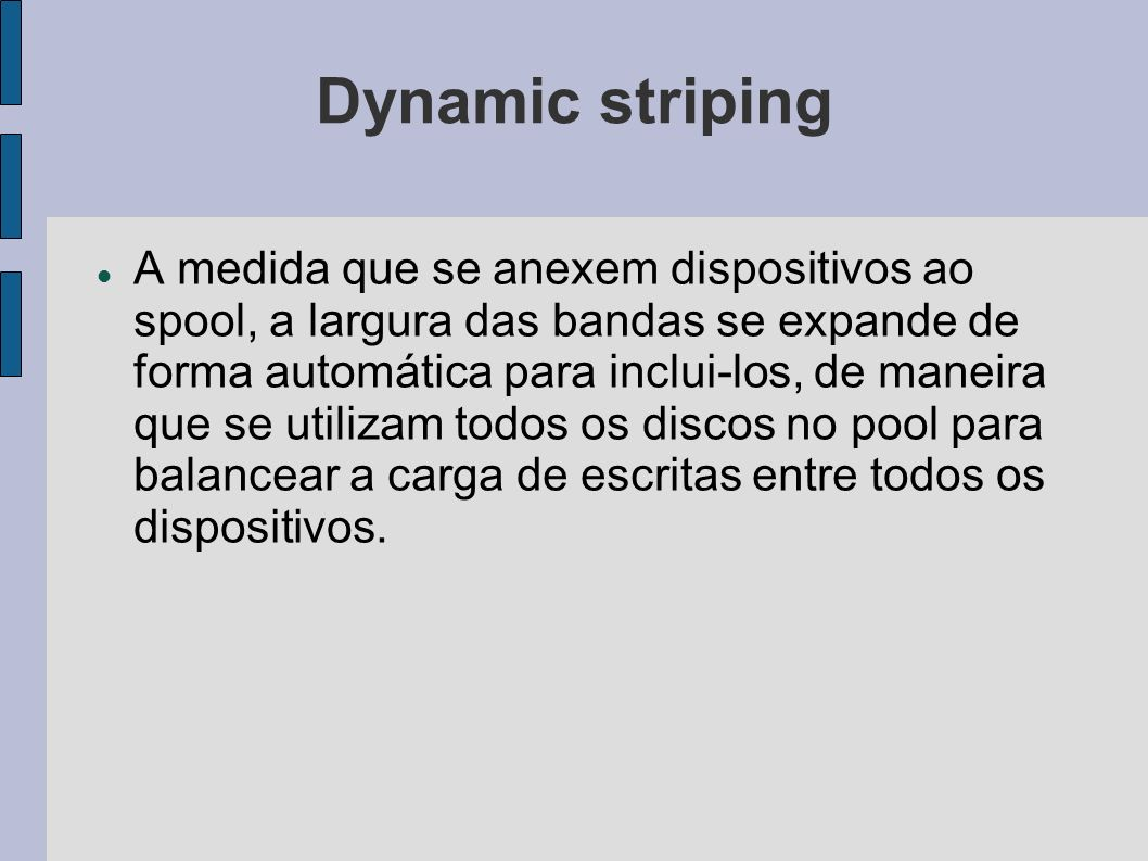Dynamic striping