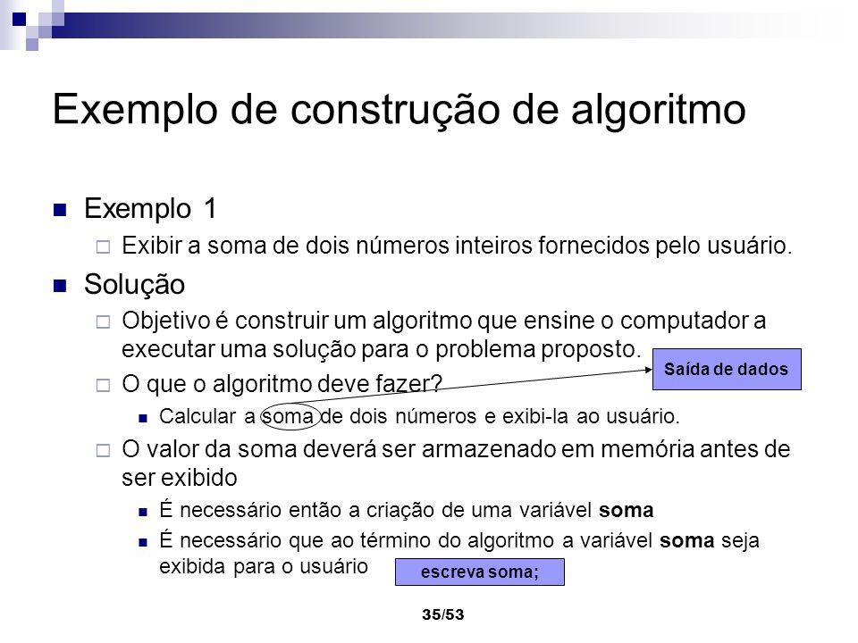 Exemplo de construção de algoritmo