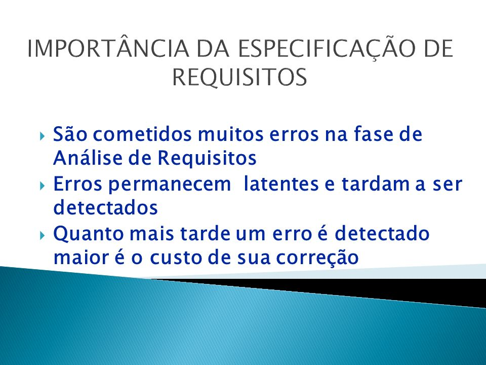 IMPORTÂNCIA DA ESPECIFICAÇÃO DE REQUISITOS