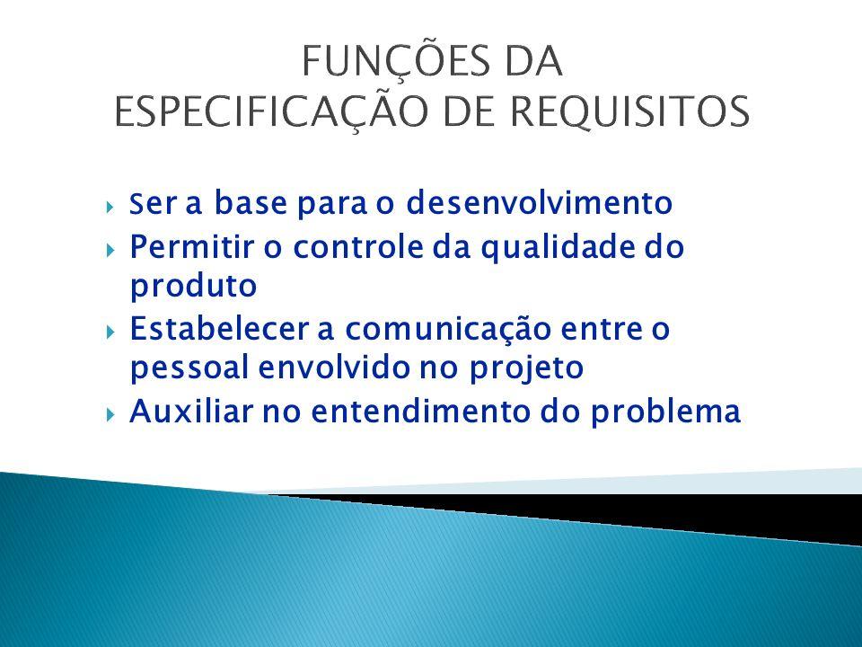 FUNÇÕES DA ESPECIFICAÇÃO DE REQUISITOS