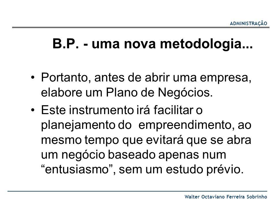 B.P. - uma nova metodologia...