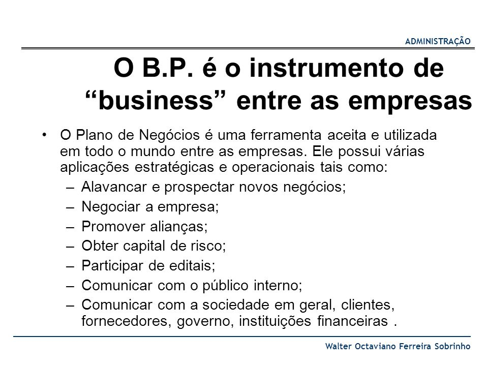 O B.P. é o instrumento de business entre as empresas
