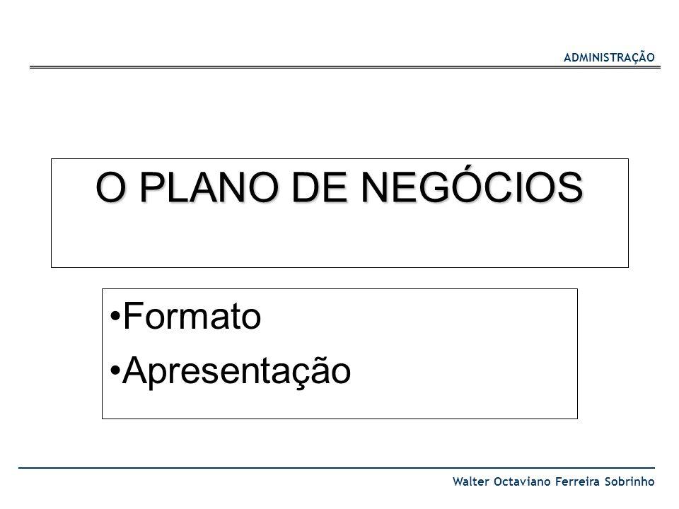 O PLANO DE NEGÓCIOS Formato Apresentação
