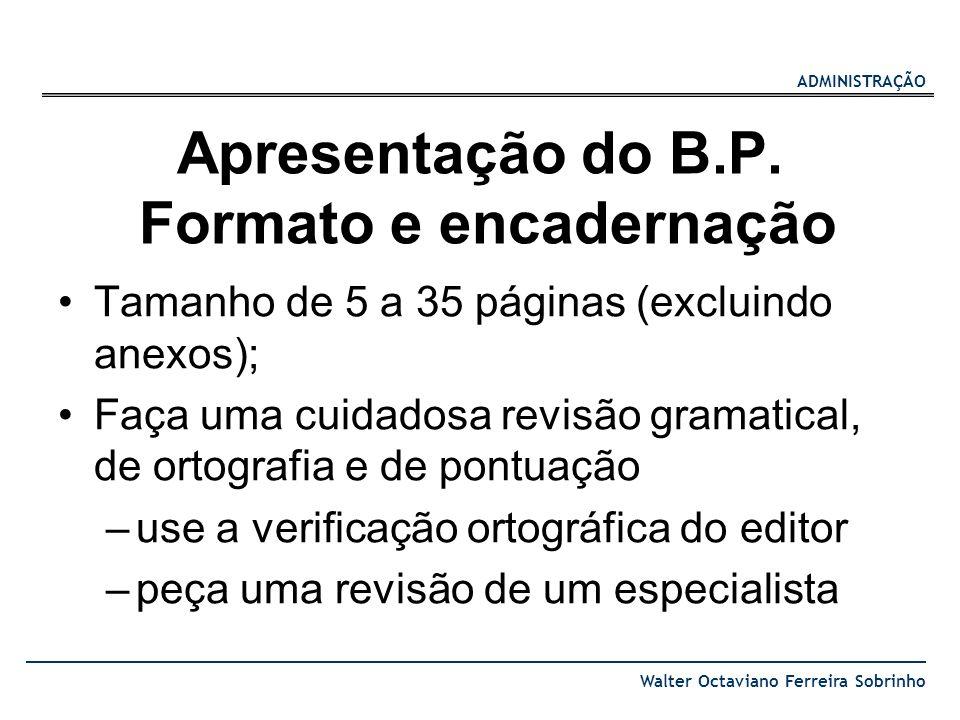Apresentação do B.P. Formato e encadernação