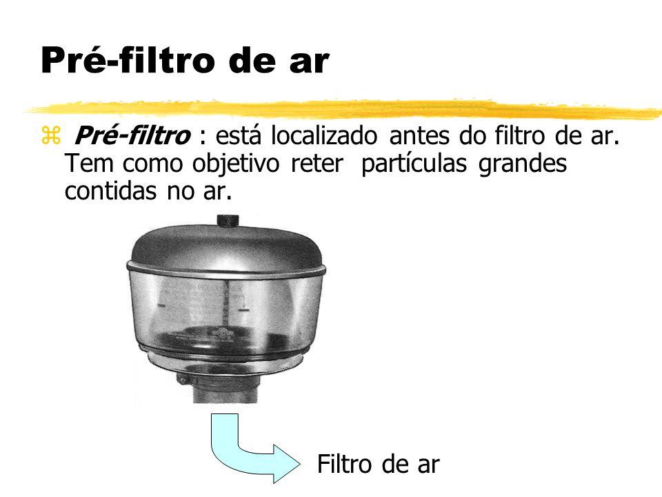 Pré-filtro de ar Pré-filtro : está localizado antes do filtro de ar. Tem como objetivo reter partículas grandes contidas no ar.