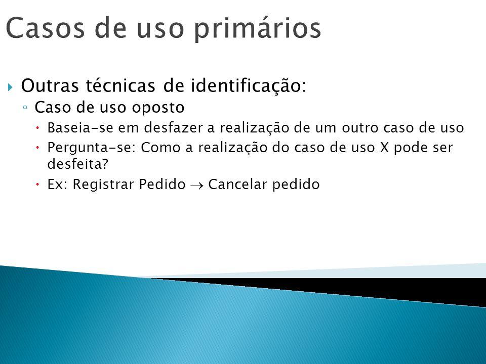 Casos de uso primários Outras técnicas de identificação: