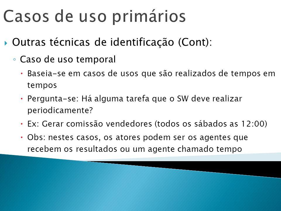 Casos de uso primários Outras técnicas de identificação (Cont):